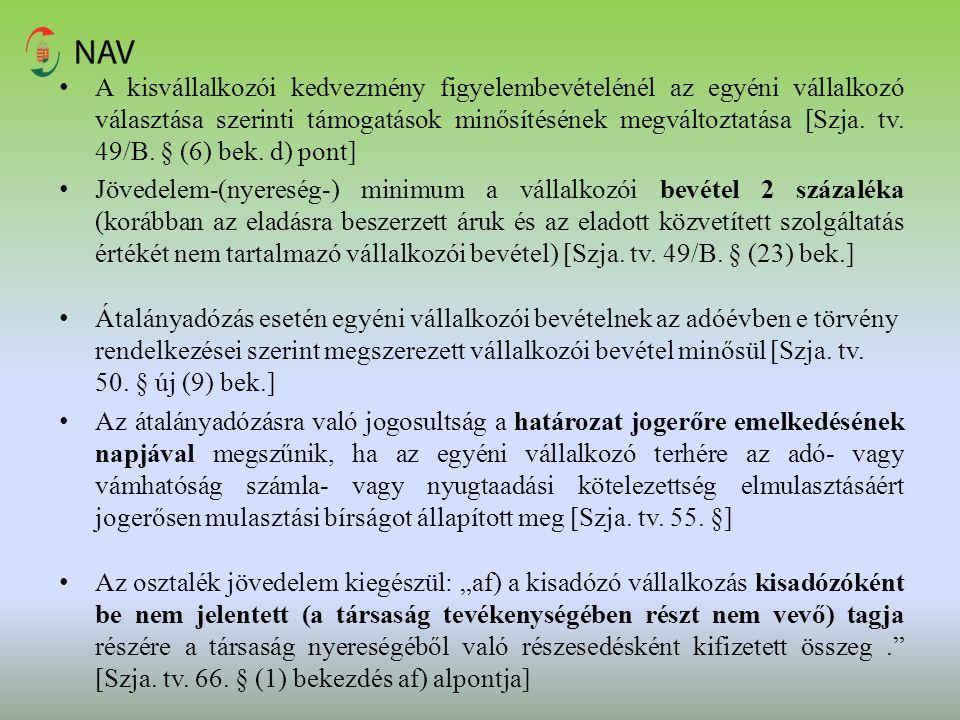A kisvállalkozói kedvezmény figyelembevételénél az egyéni vállalkozó választása szerinti támogatások minősítésének megváltoztatása [Szja. tv. 49/B. § (6) bek. d) pont]